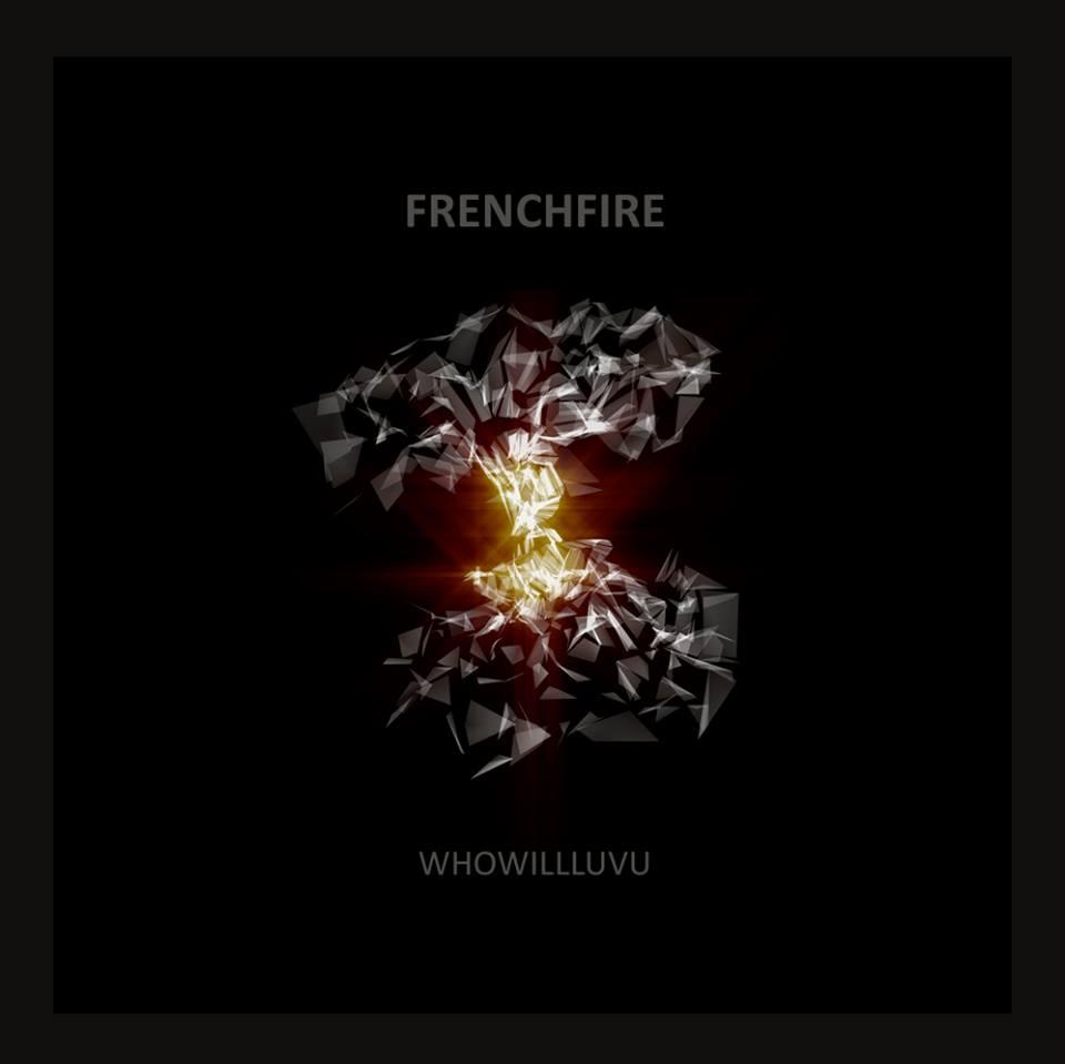 WHOWILLLUVU - Frenchfire