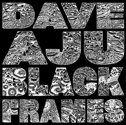 Black Frames - Dave Aju