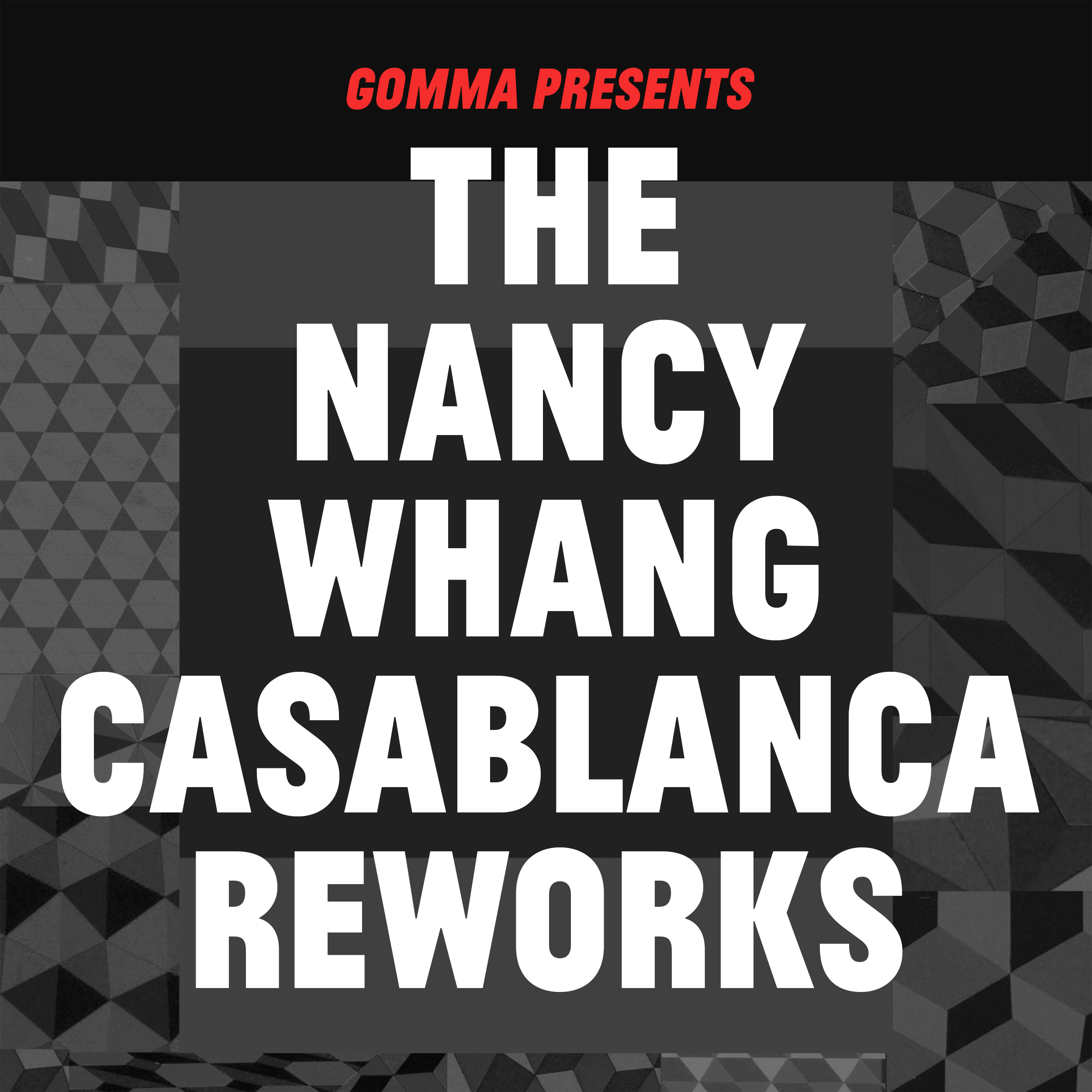 Casablanca Reworks - Nancy Whang
