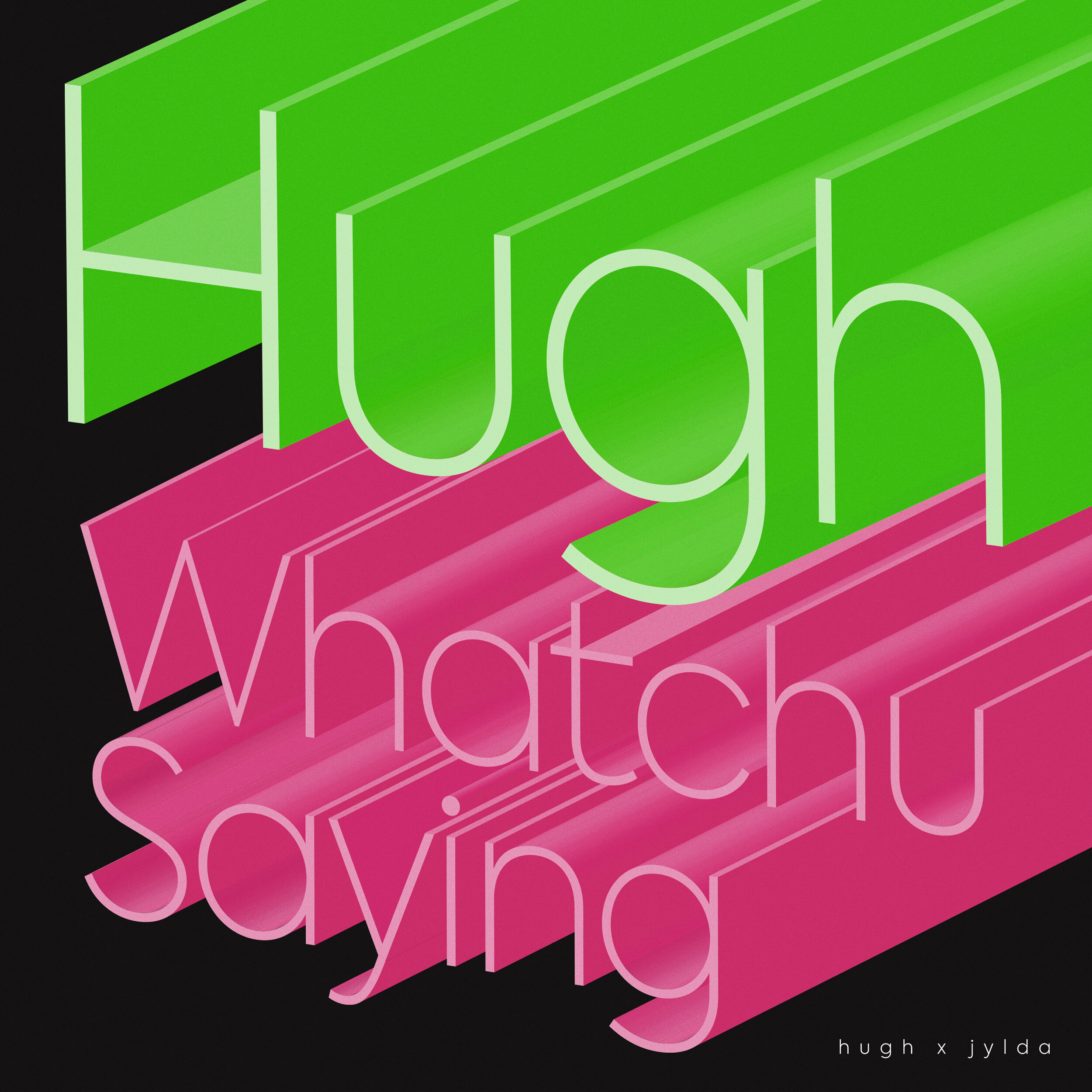 Hugh_WhatchuSaying.Jpg