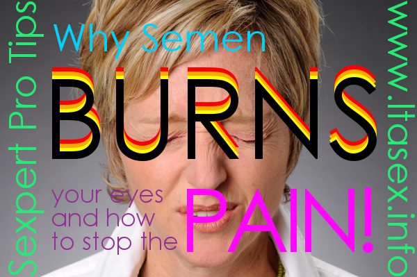 why-semen-burns-your-eyes-and-how-to-stop-the-burn.jpg