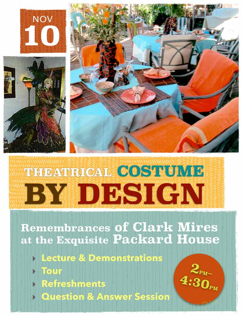 Join us at the Historic  Packard House  for an afternoon with  Clark Mires  -- Grossmost College Professor and Designer for over 50 years -- sharing some of his significant experiences and the early amazing designs of his friend and former student  Gregg Barnes  -- Broadway costume designer extraordinaire ( Sideshow, Follies, Kinky Boots, Aladdin, Mean Girls, Pretty Woman. )  The afternoon will feature:  Background in design for  Clark Mires   Incredible early designs by  Gregg Barnes  for Grossmont College shows directed by  Clark Mires   Tour of Gallery of  Gregg 's designs and the Queen's Costume from the Old Globe's production of  Lucky Duck   Complete Tour of the  Packard House   Light Refreshments  Regroup for Questions  With only a handful of slots available, this intimate event will sell out quickly! Please click the button to get your tickets now for this unique event!
