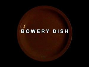 Bowery Dish