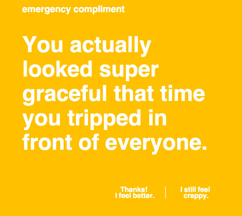 Thanks     Emergency Compliment!