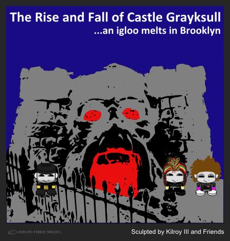 carbonfibreme_the_ethyr_blog_kilroys_attic_kilroyIII_castle_grayskull_igloo_snowfort_brooklyn_intro.png