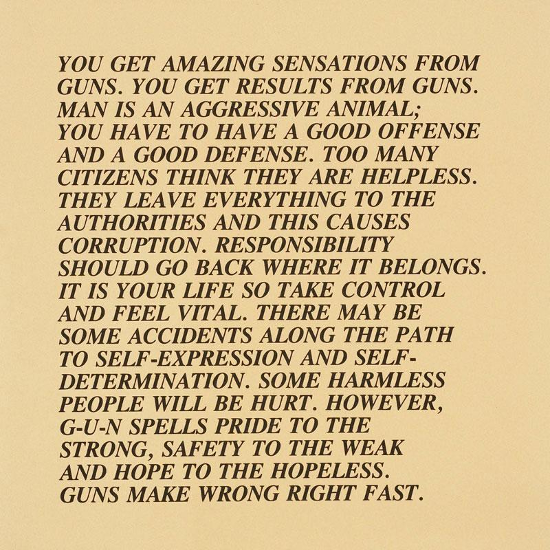 "Jenny Holzer,""You get amazing sensations from guns"". Credit: Sock Studio."