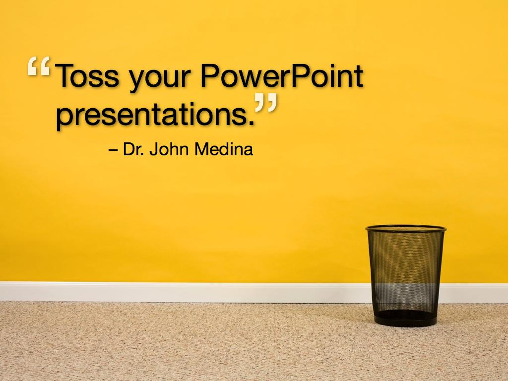Medina - Burn Your PowerPoints.008.jpg