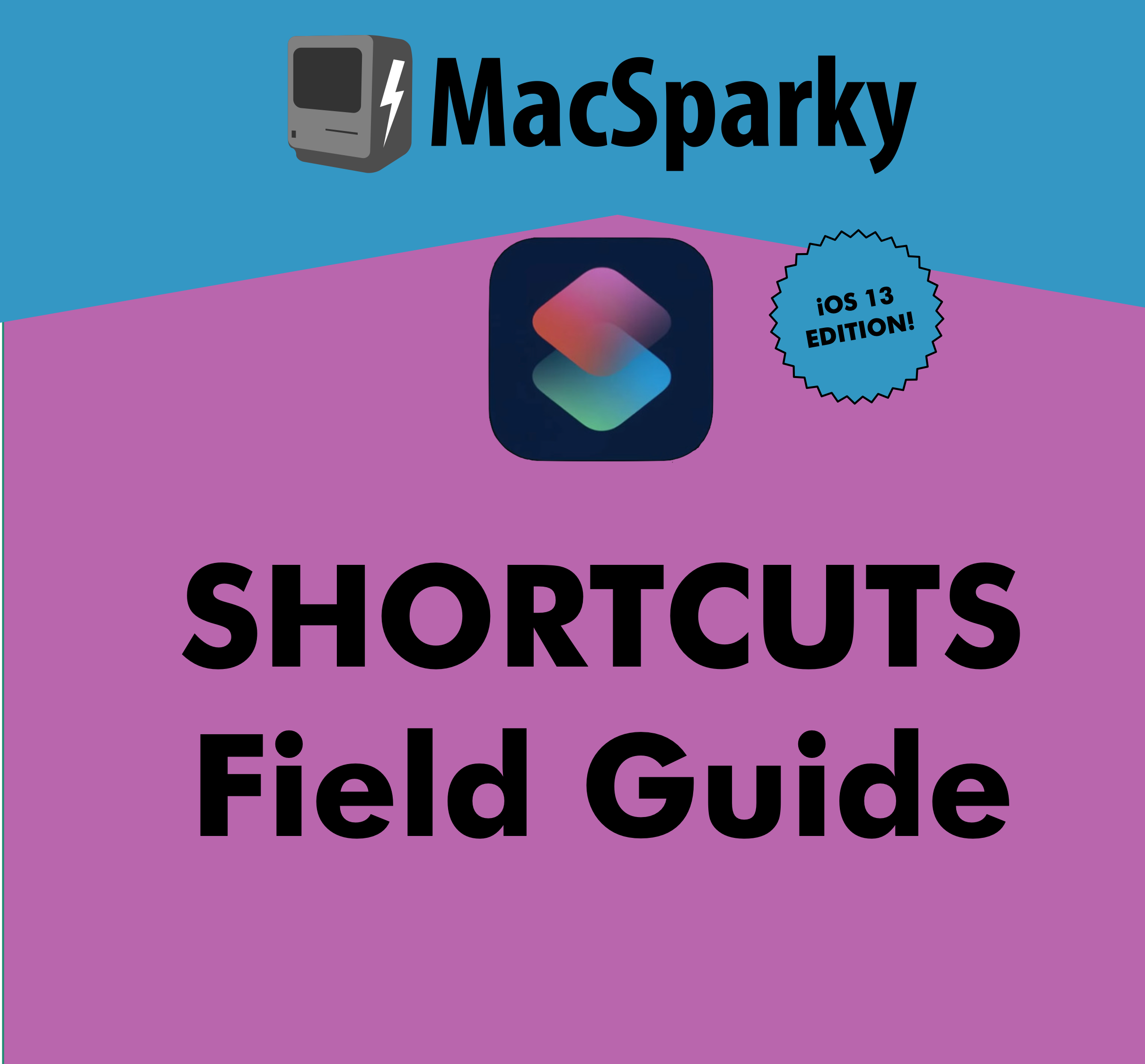 Shortcuts Field Guide, iOS 13 Edition -