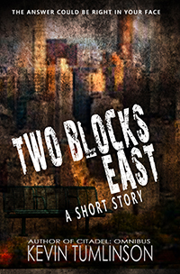 Two Blocks East - A SHORT STORY