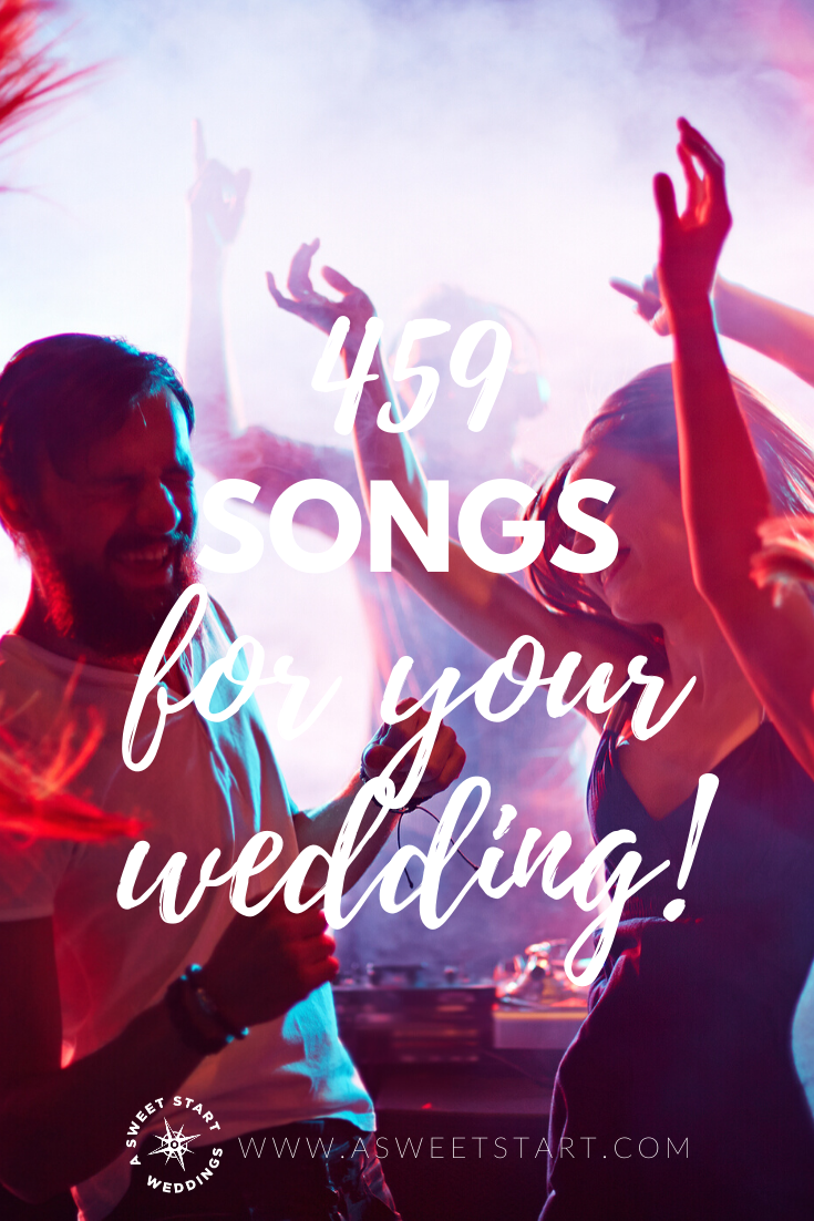 459 songs to fulfill all your wedding music needs! #weddingreception