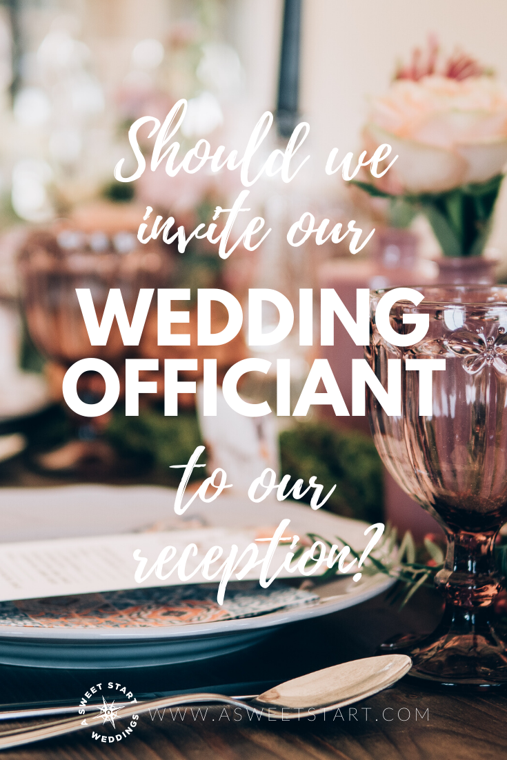 Should we invite our wedding officiant to our wedding reception? A professional officiant answers your question. #weddingreception #weddingetiquette