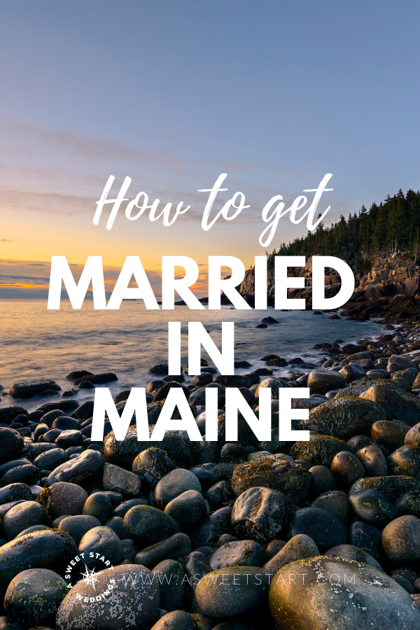 Everything you need to know about how to legally get married in Maine. #marriedinmaine #marryinginmaine