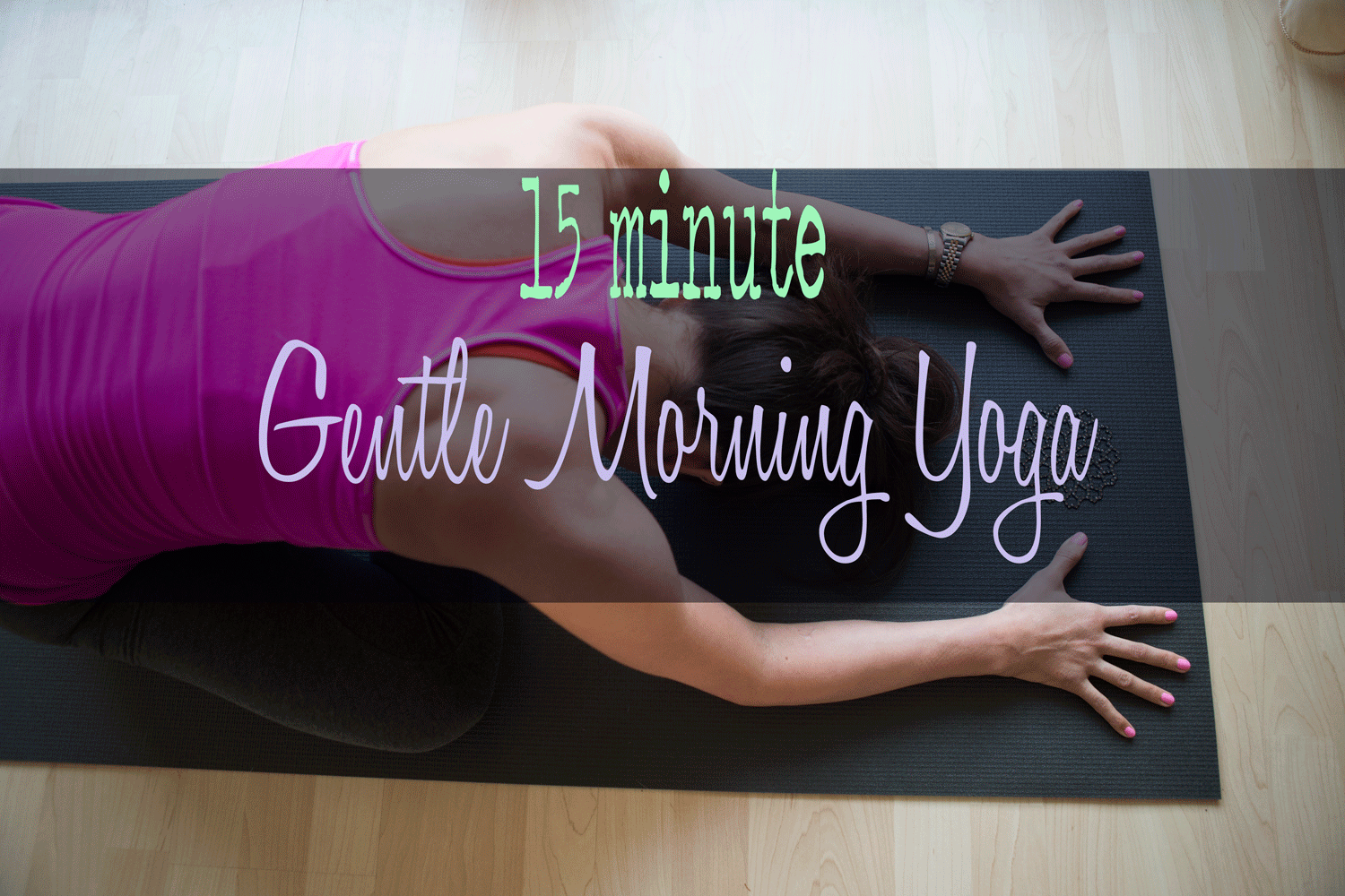 Pin it! 15 minute gentle morning yoga.