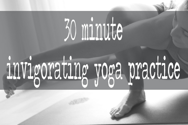 Pin it! 30 minute invigorating yoga practice.  In video, wearing:  forever tank top  &  teeki moon leggings .