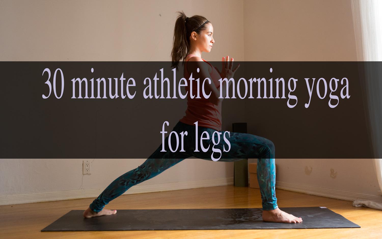 Pin it! 30 Minute athletic morning yoga video for legs.  Wearing:  Zella pants ,  Ann Taylor tank . Using:  Gaiam sol dry-grip yoga mat .
