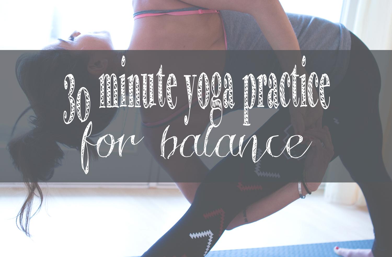 Pin it! A 30 min yoga video for balance