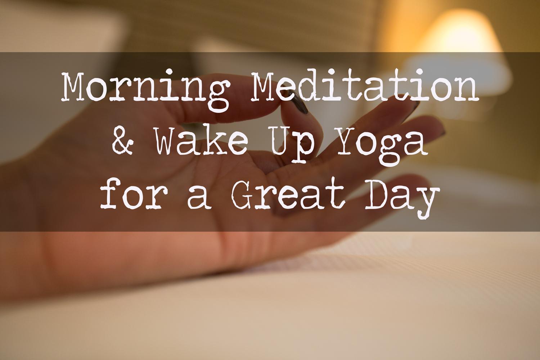 Pin it! Morning meditation and Wake Up Yoga video!
