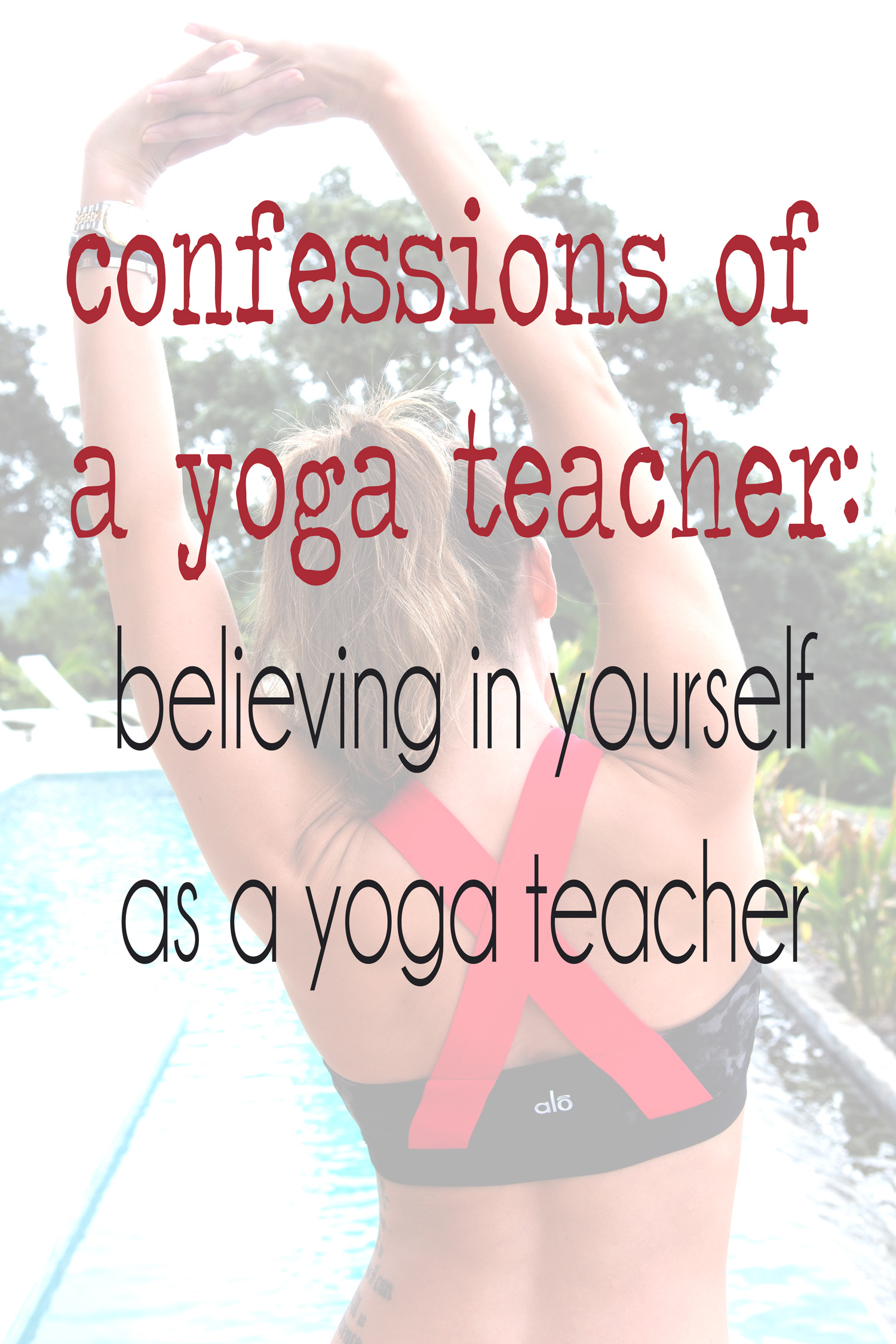 Pin it! Confessions of a yoga teacher: believing in yourself as a teacher  Wearing:  Alo yoga bra  c/o