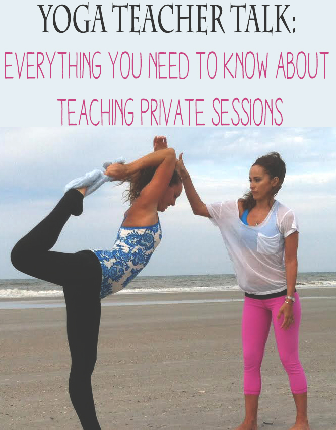 Pin now, read later! Everything you need to know about teaching private yoga sessions.
