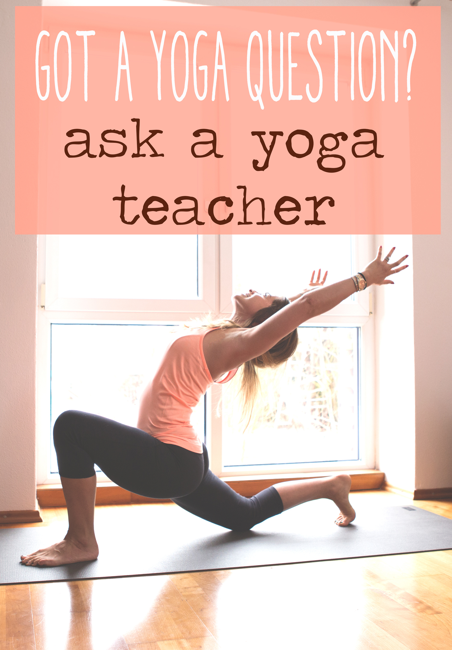 Pin now, read later! Answering reader yoga questions on the blog!  Wearing:  sweaty betty tank  & leggings  c/o.