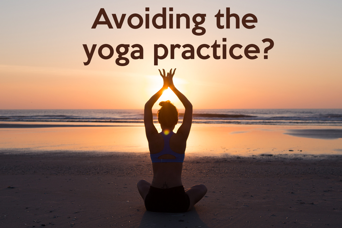 Pin it! What to do when you are avoiding the yoga practice