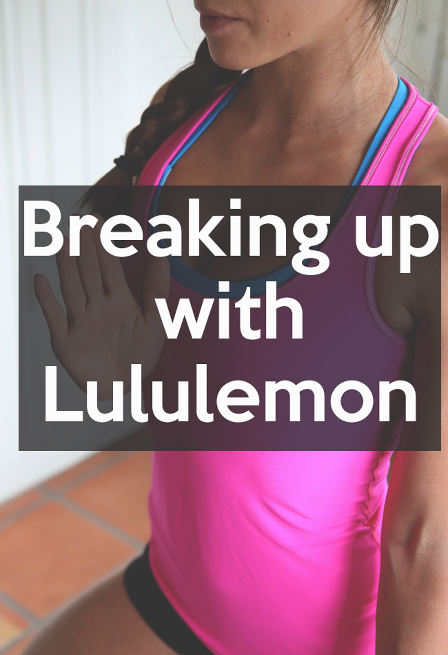 Breaking up with Lululemon