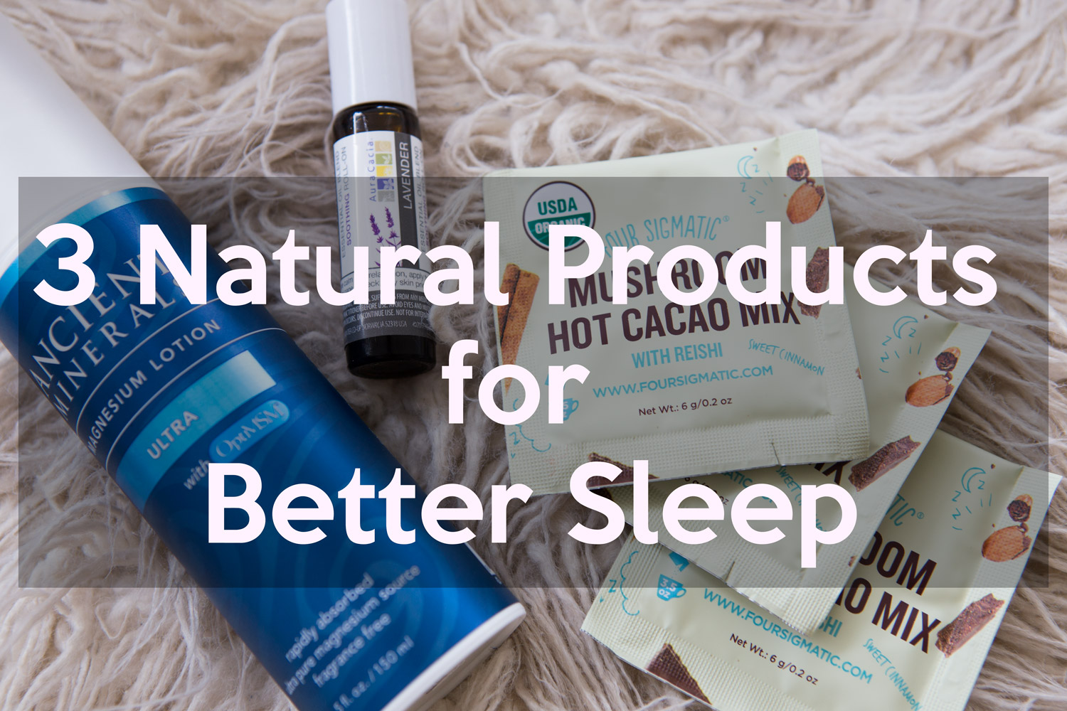 Three tried and true favorites for a better night's sleep