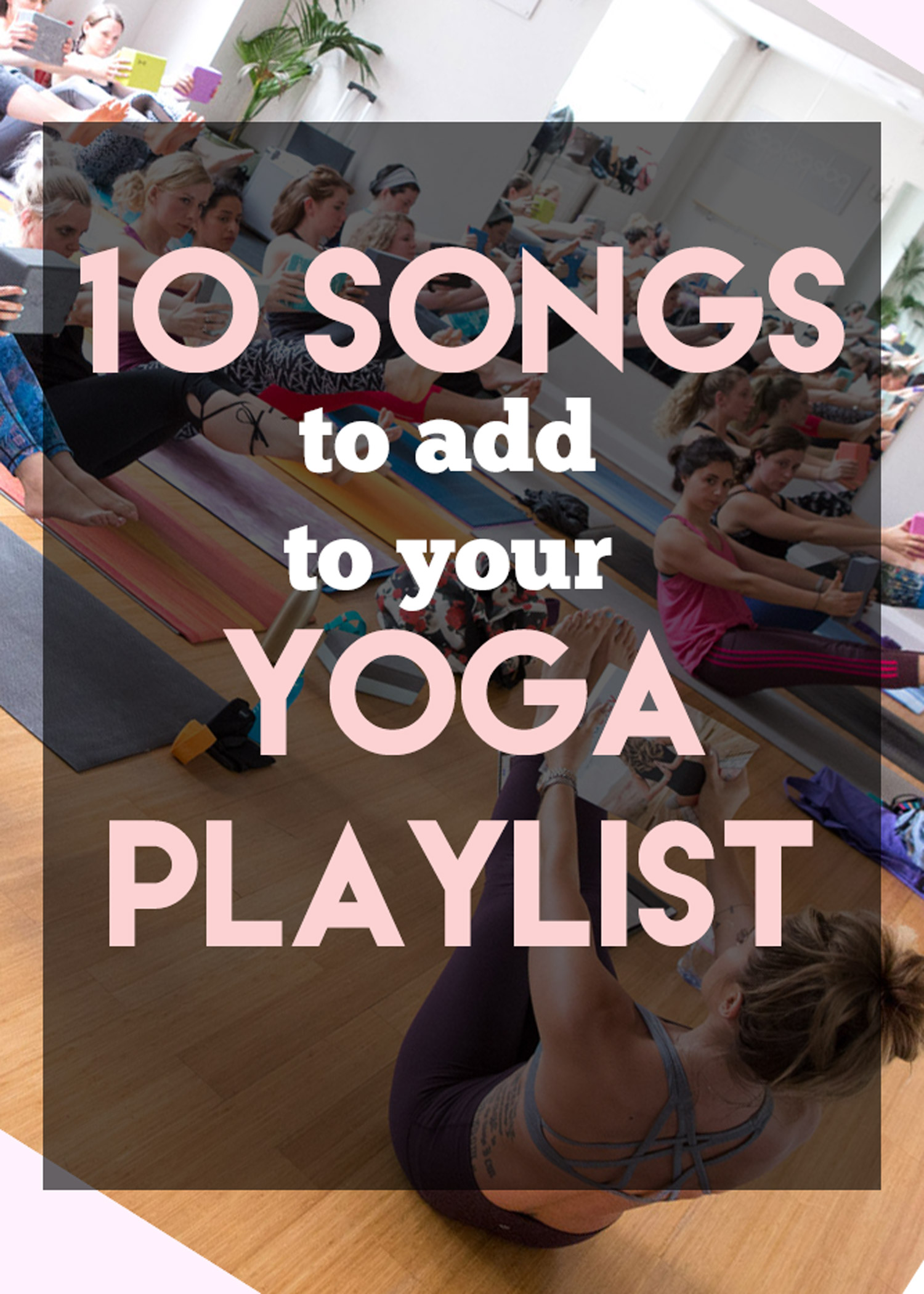 Pin it and come back to this later - 10 Songs to Add to Your Yoga Playlist