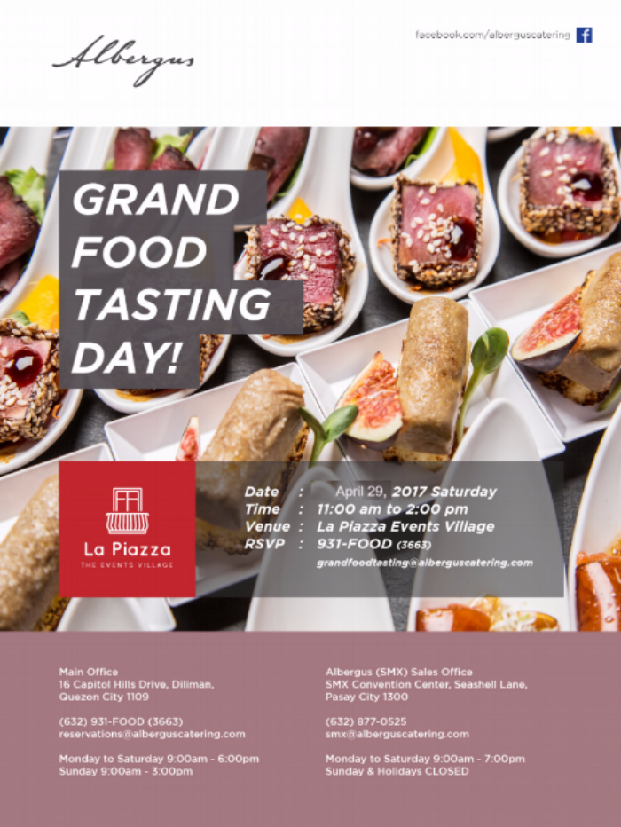 See you this Saturday, April 29, 2017, from 11:00 am to 2:00pm at La Piazza Events Village by Albergus! This is your chance to taste our best dishes made perfect for your next event!    For inquiries call 931-FOOD(3663) or send us a line at grandfoodtasting@alberguscatering.com