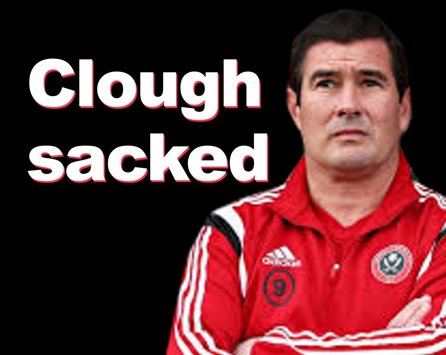 Clough sacked.png
