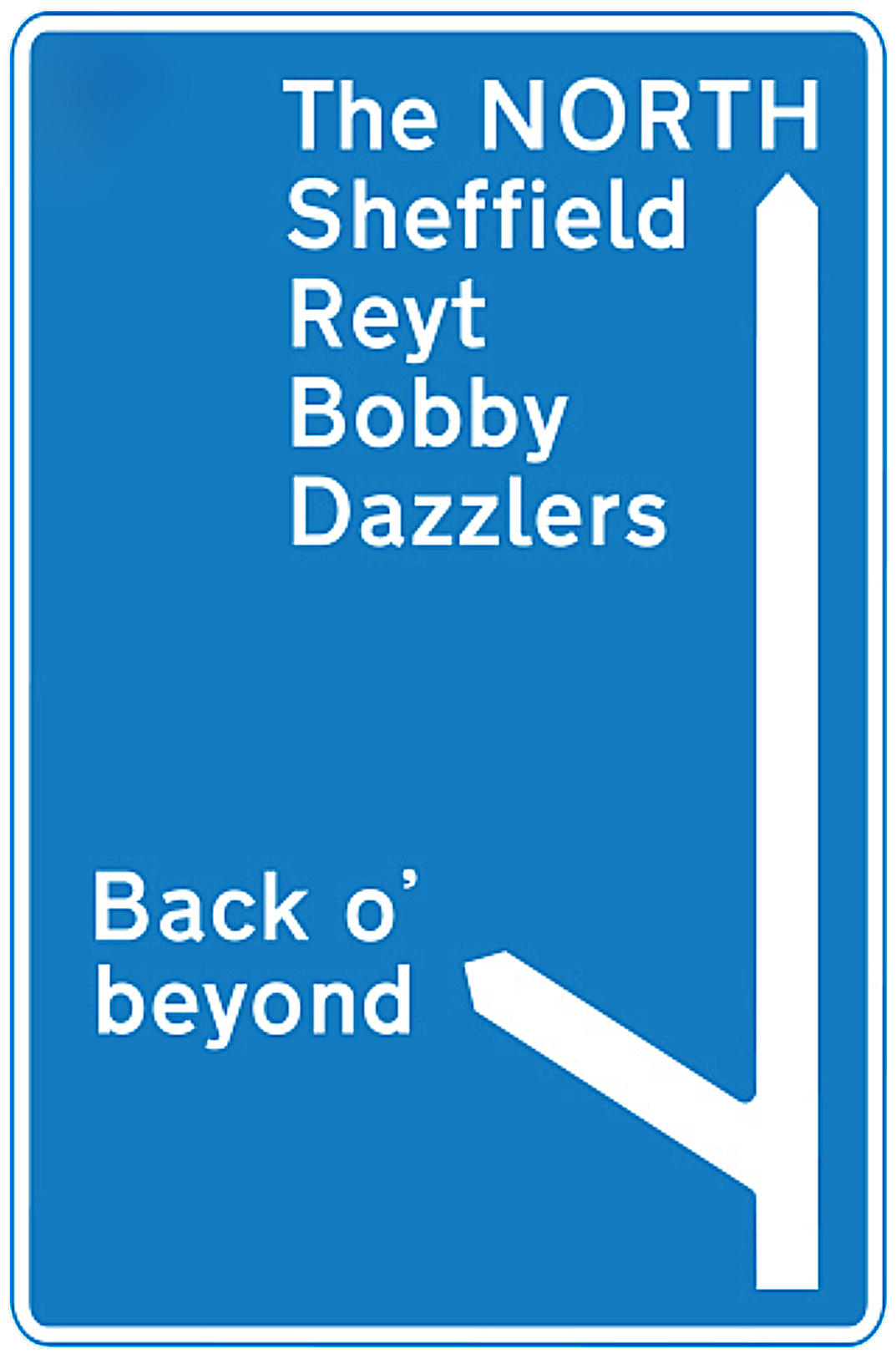 Sheffield motorway sign reyt bobby dazzlers.png