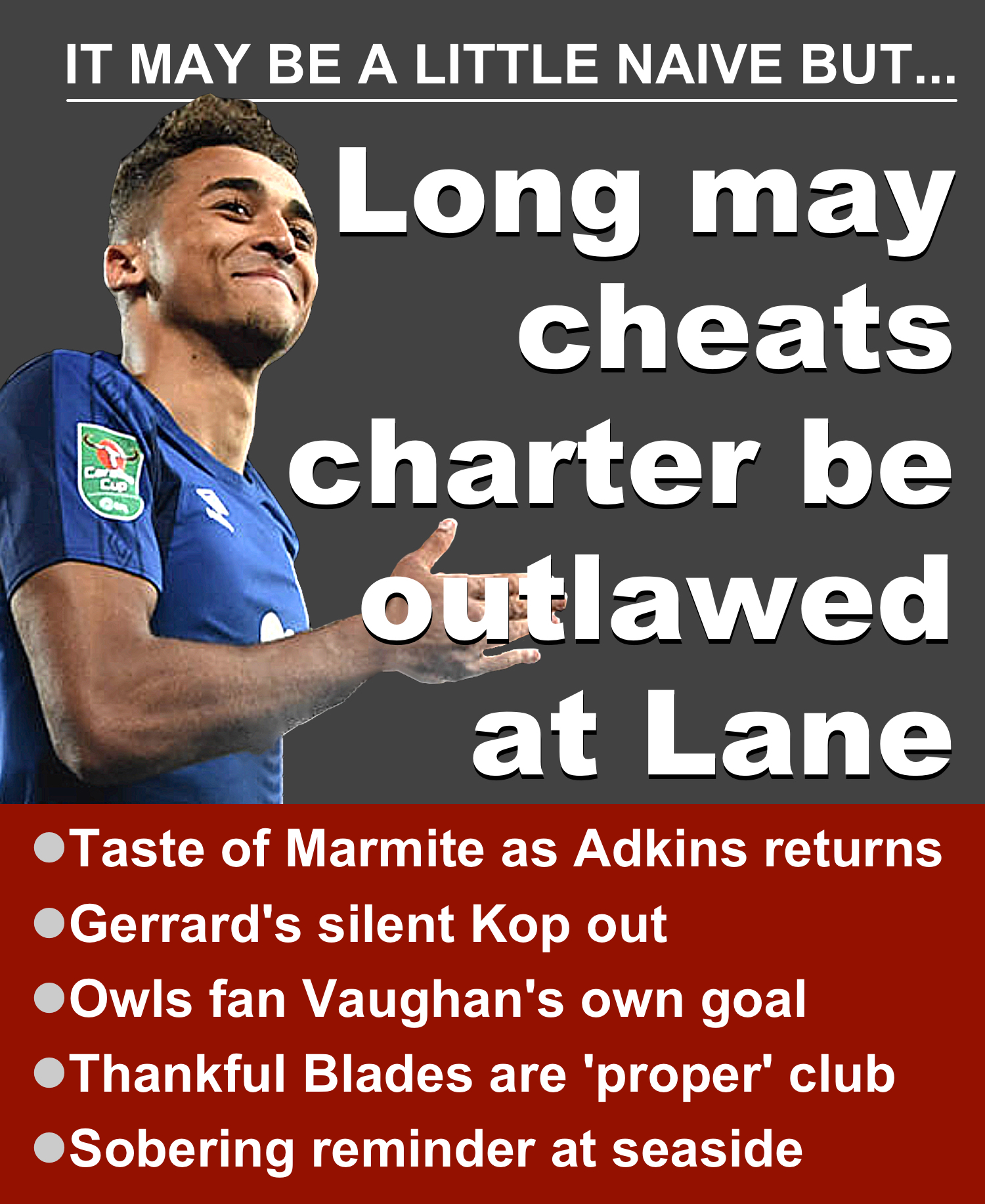 Sheffield United manager Chris Wilder's zero tolerance policy at Bramall Lane when it comes to cheating is breath of fresh air as ex-Blade Dominic Calvert-Lewin becomes latest player to court controversy in Merseyside derby