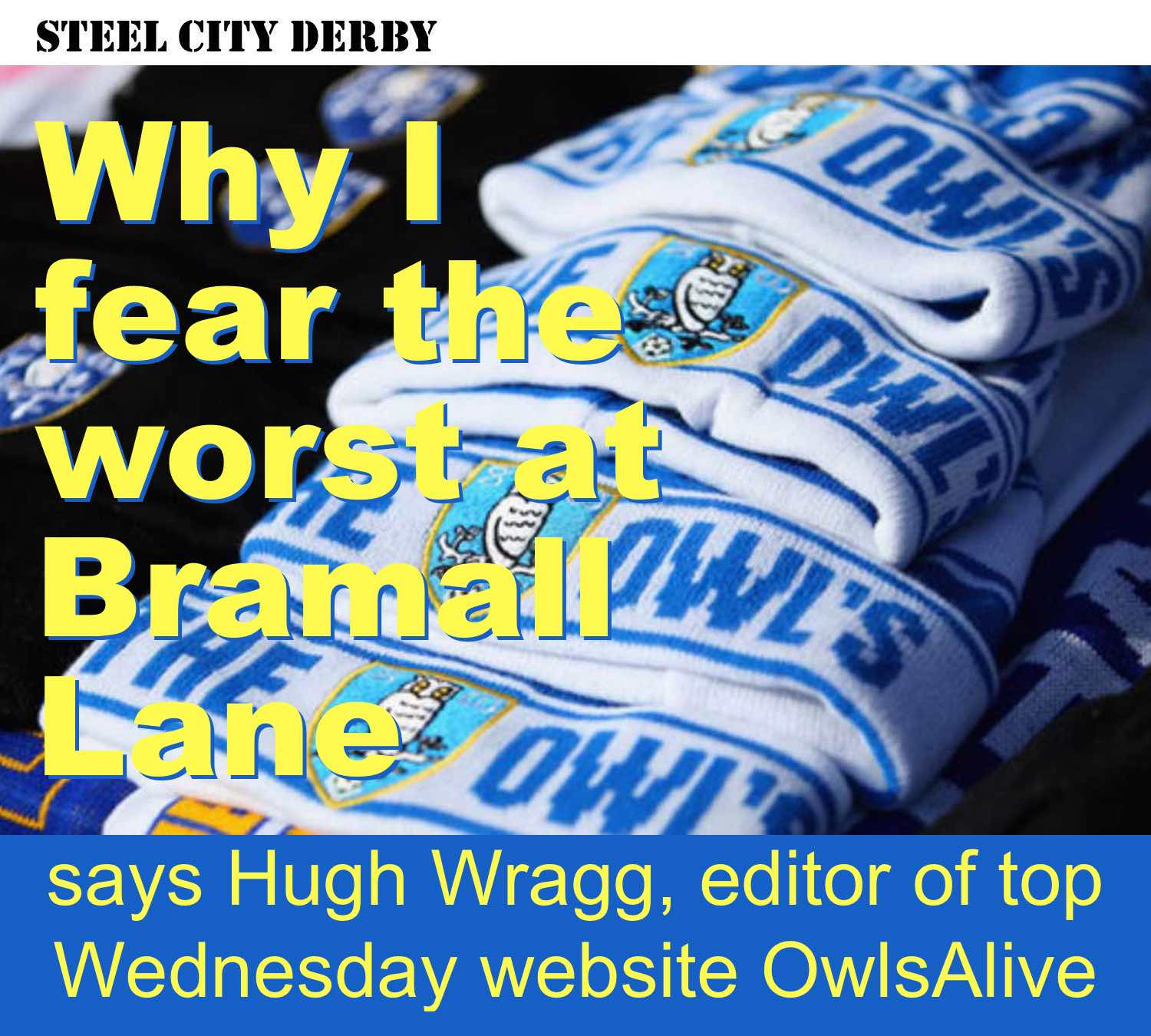 Why Sheffield Wednesday fans fear the worst ahead of Steel City derby at Bramall Lane