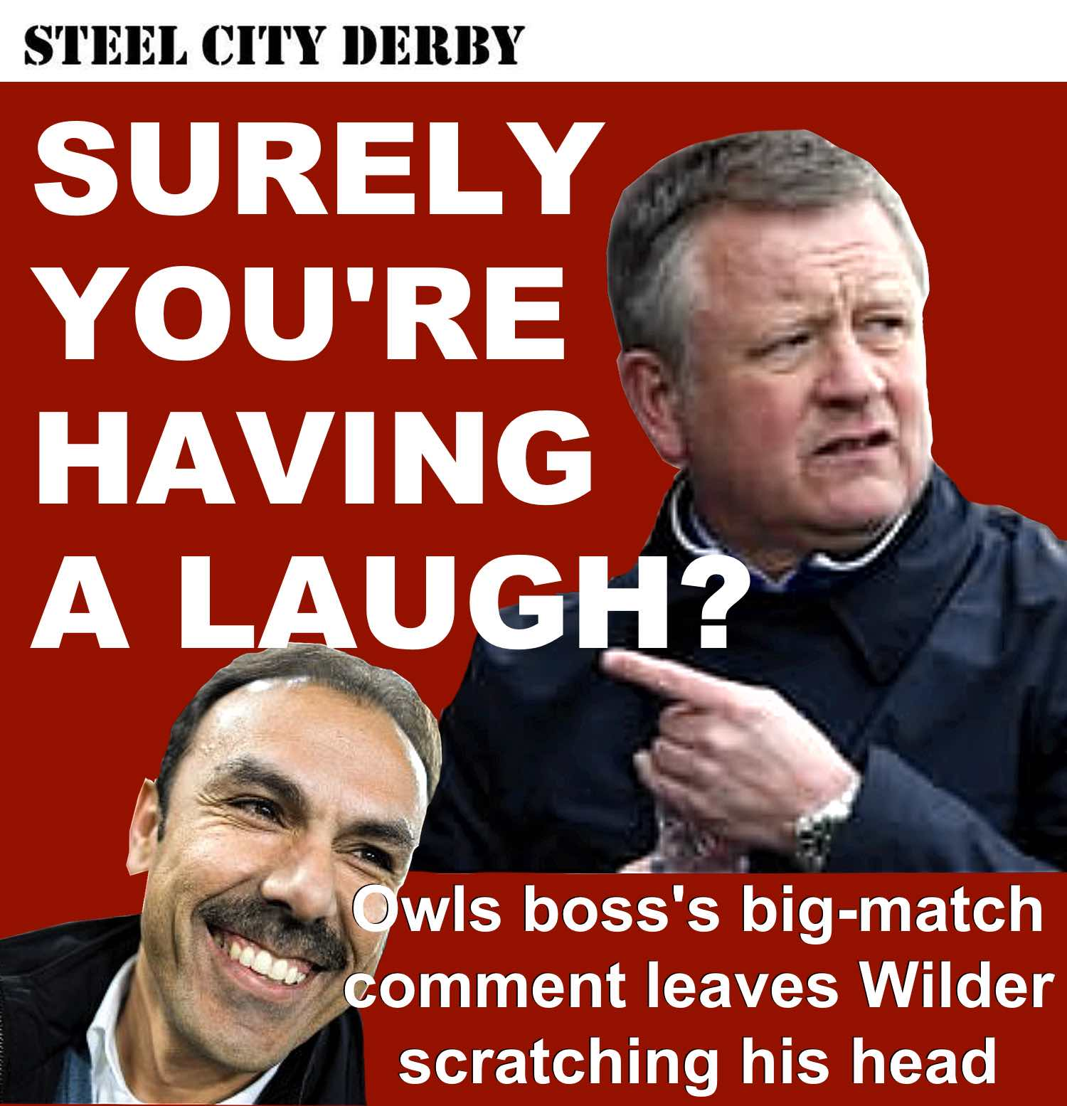 Sheffield United boss Chris Wilder left scratching his head at new Owls boss's Steel City derby comment