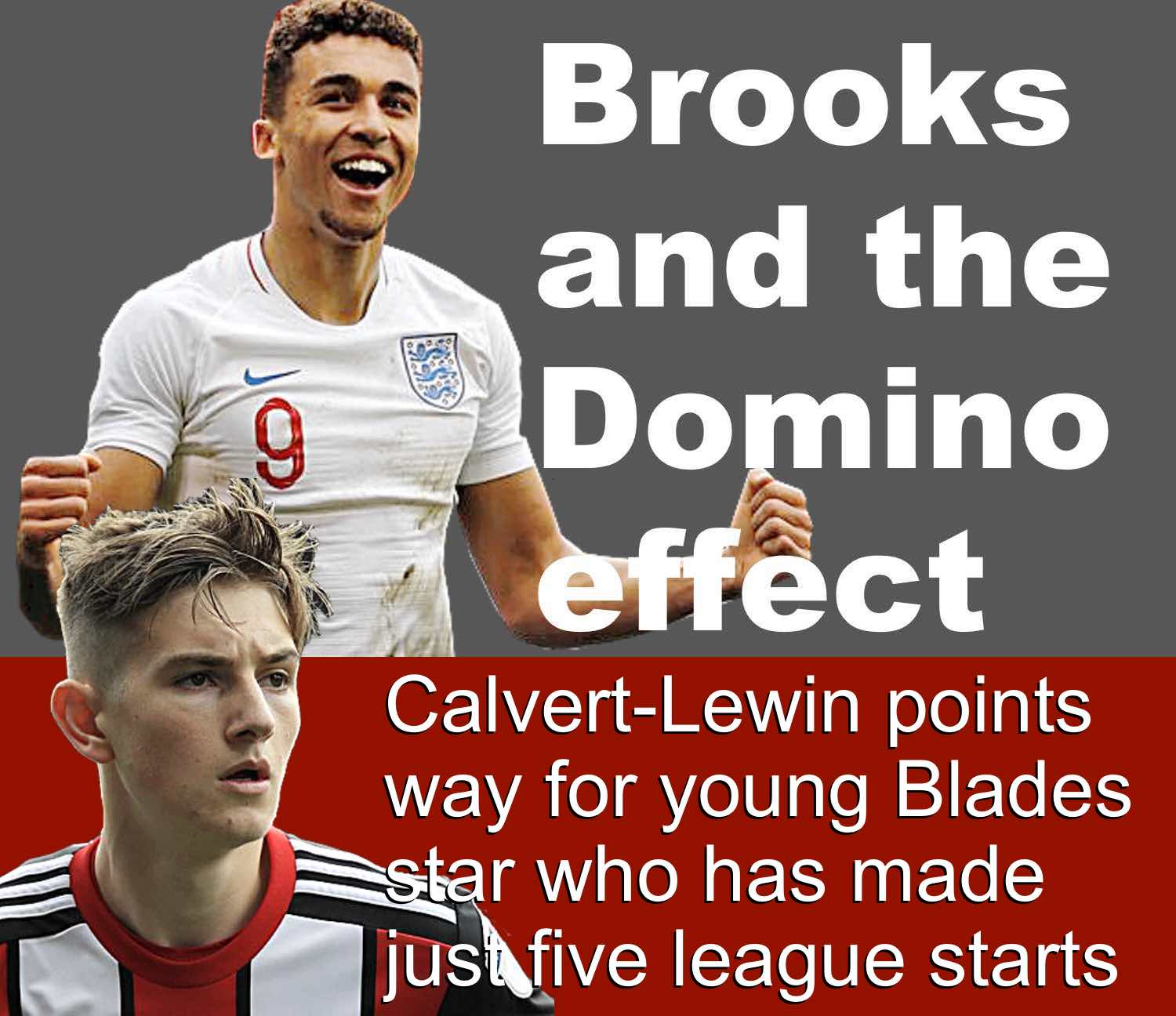 Ex-Blade Dominic Calvert-Lewin's top flight experience adds incentive for Blades young star David Brooks to leave Bramall Lane in the summer