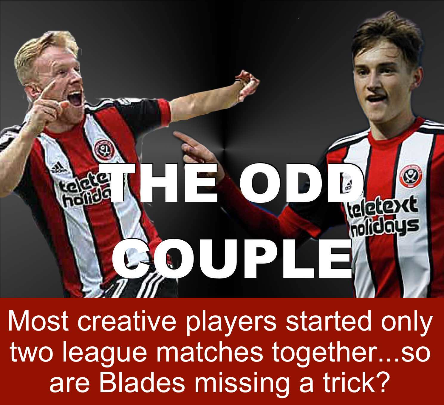 Why are Sheffield United's most creative players Mark Duffy and David Brooks considered the odd couple at Bramall Lane?