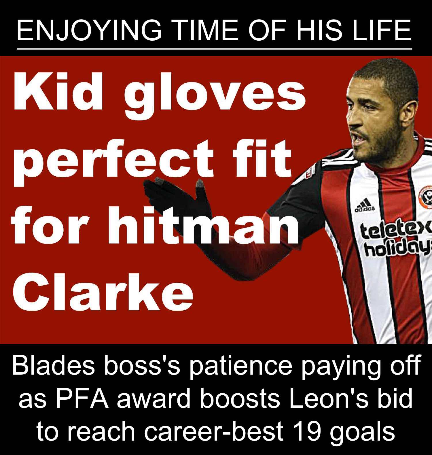 Sheffield United striker Leon Clarke finally responding to kid glove treatment at Bramall Lane as he wins PFA award