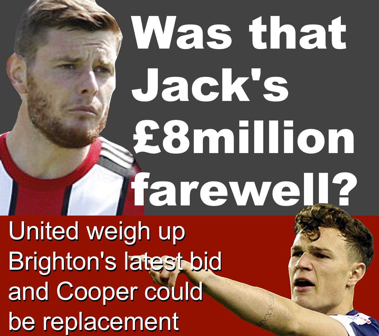 Sheffield United defender Jack O'Connell could be on his way to Premier League Brighton who have increased their offer for him to £8million.