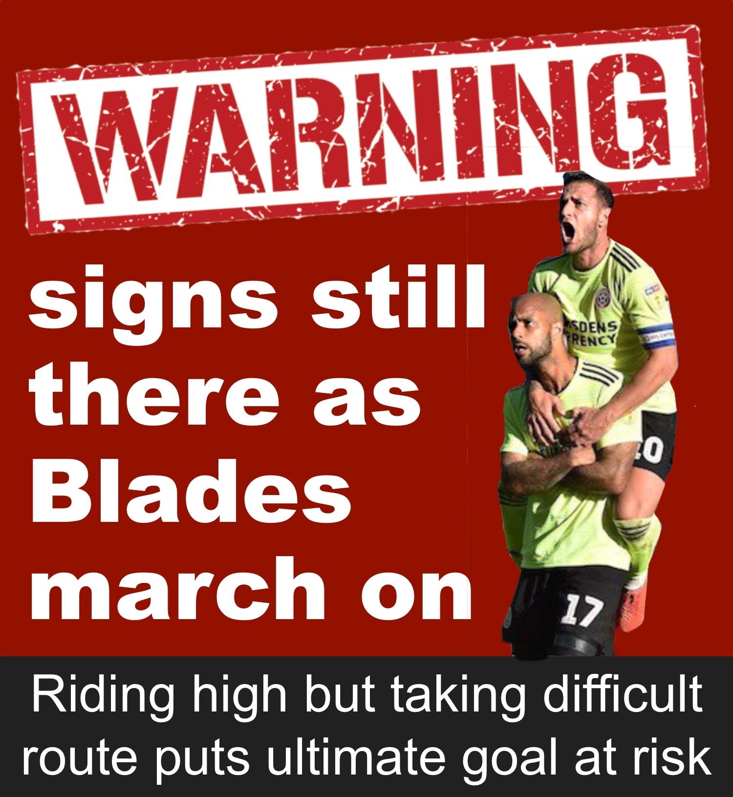 Sheffield United riding high in early Championship race but warning signs remain as Blades take the hard route