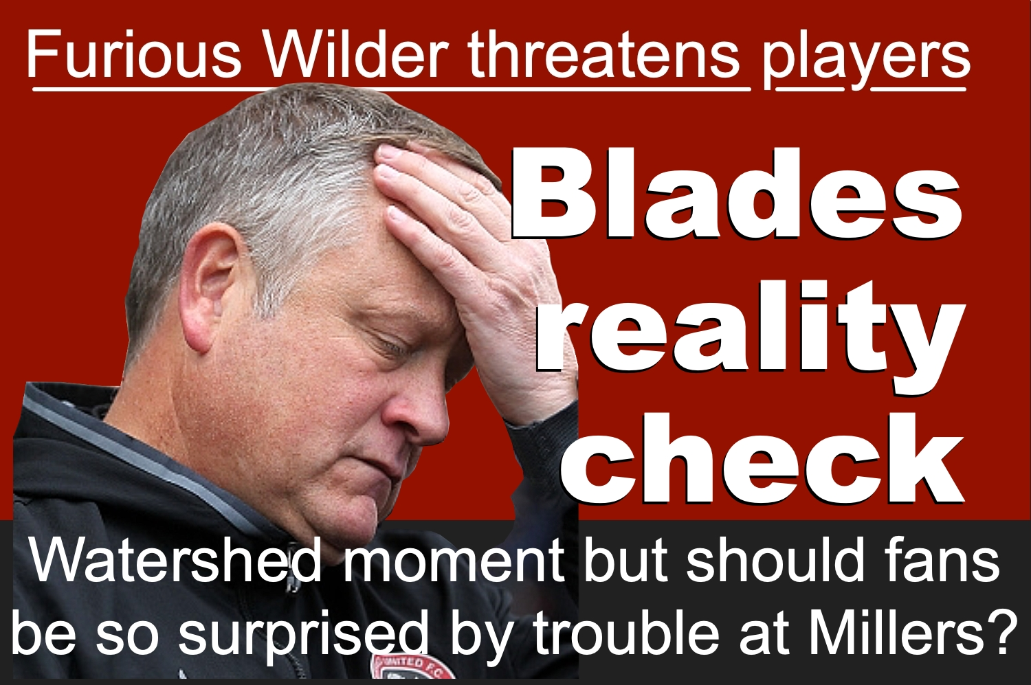 Sheffield United boss Chris Wilder takes reality check after watershed moment for Blades who 'get out of jail' at rampant Rotherham