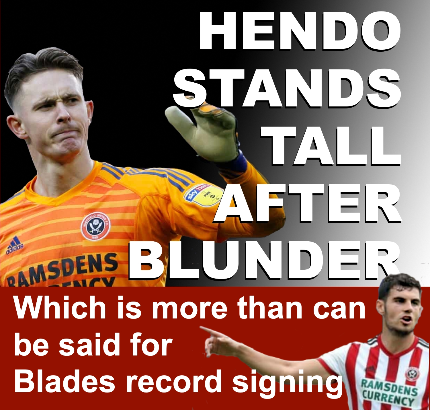 Sheffield United goalkeeper Dean Henderson stands tall despite blunder at Bramall Lane which cost Blades three points against promotion rivals Leeds.