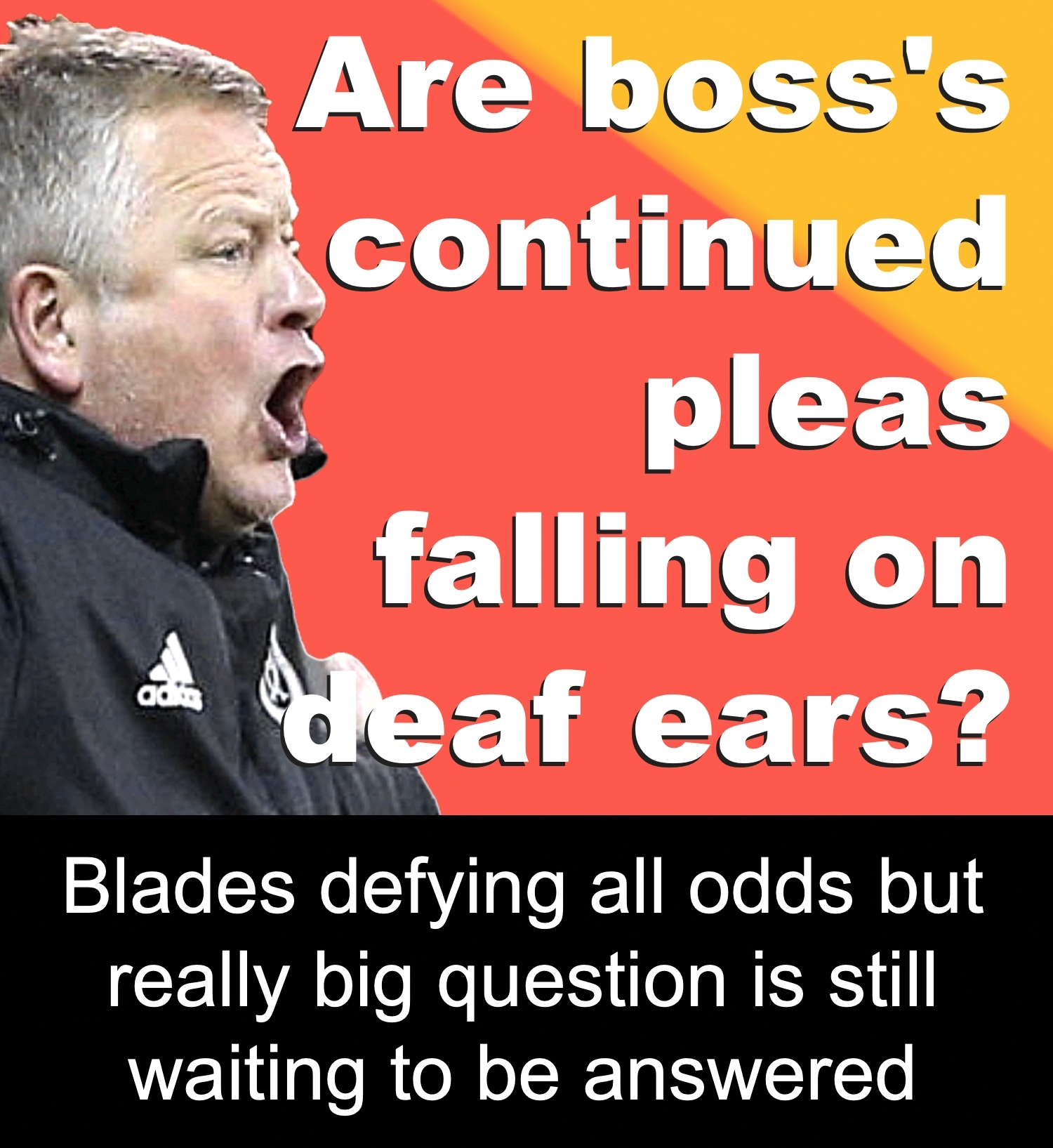Sheffield United manager Chris Wilder's continued Premier League pleas appear to be falling on deaf ears at Bramall Lane.