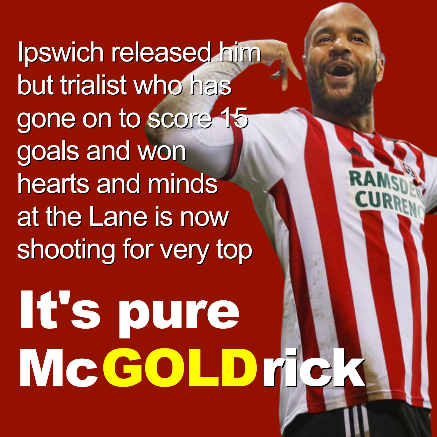 David is pure McGoldrick for Sheffield United as they prepare to secure return to Premier League against his old club Ipswich Town in sell-out at Bramall Lane.