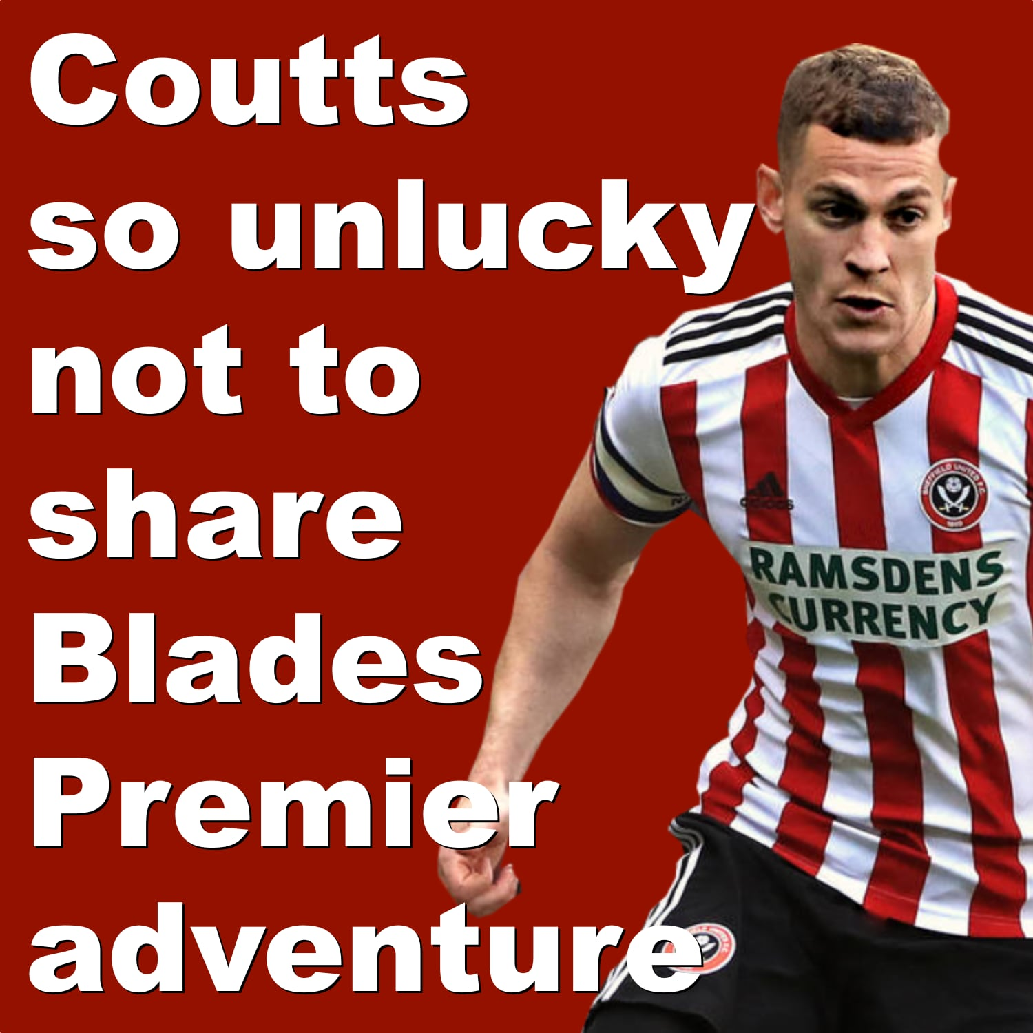 Sheffield United's Paul Coutts so unlucky not to be sharing Blades Premier League dream.