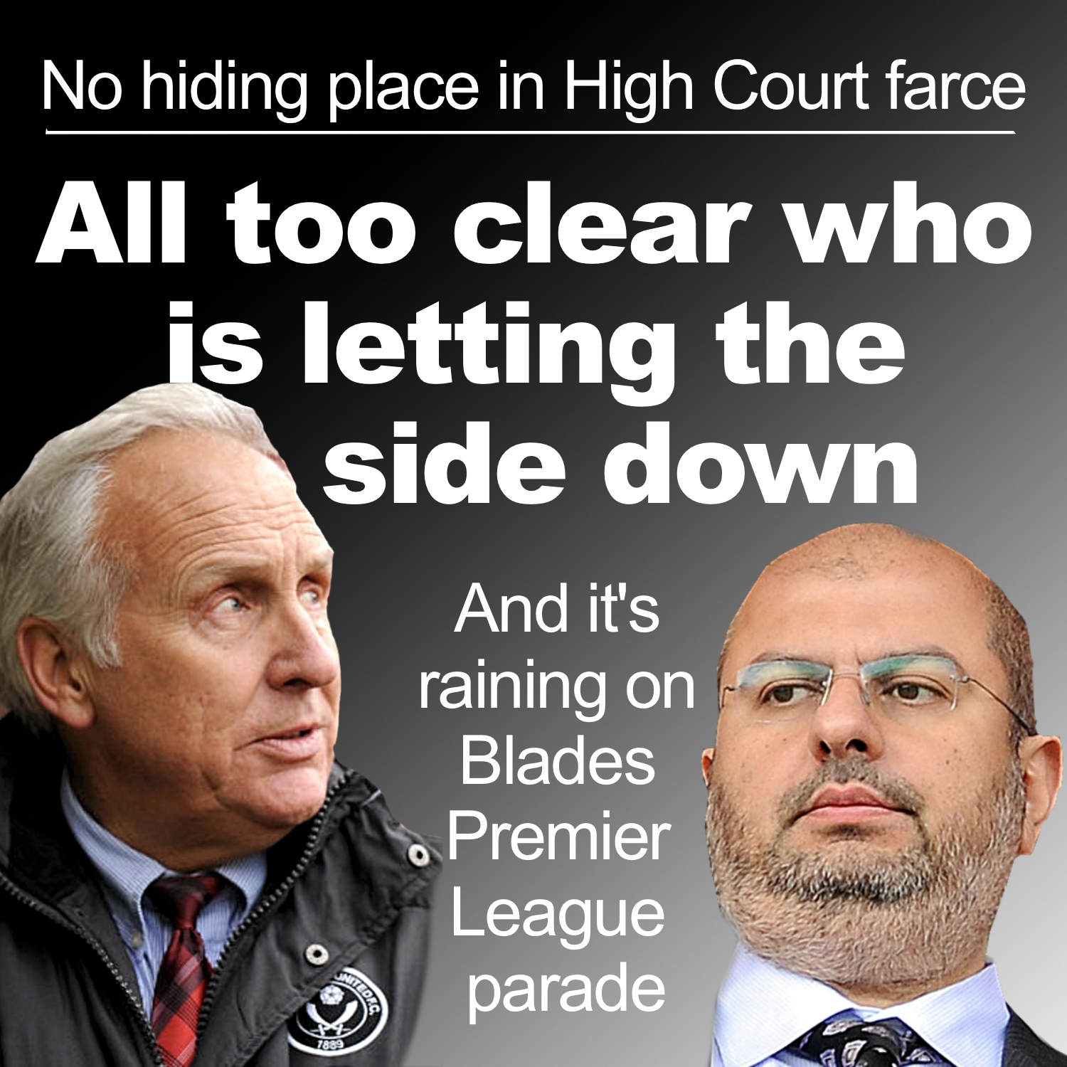 Co-owners of Sheffield United putting Blades successful return to Premier League at risk in disgraceful High Court farce