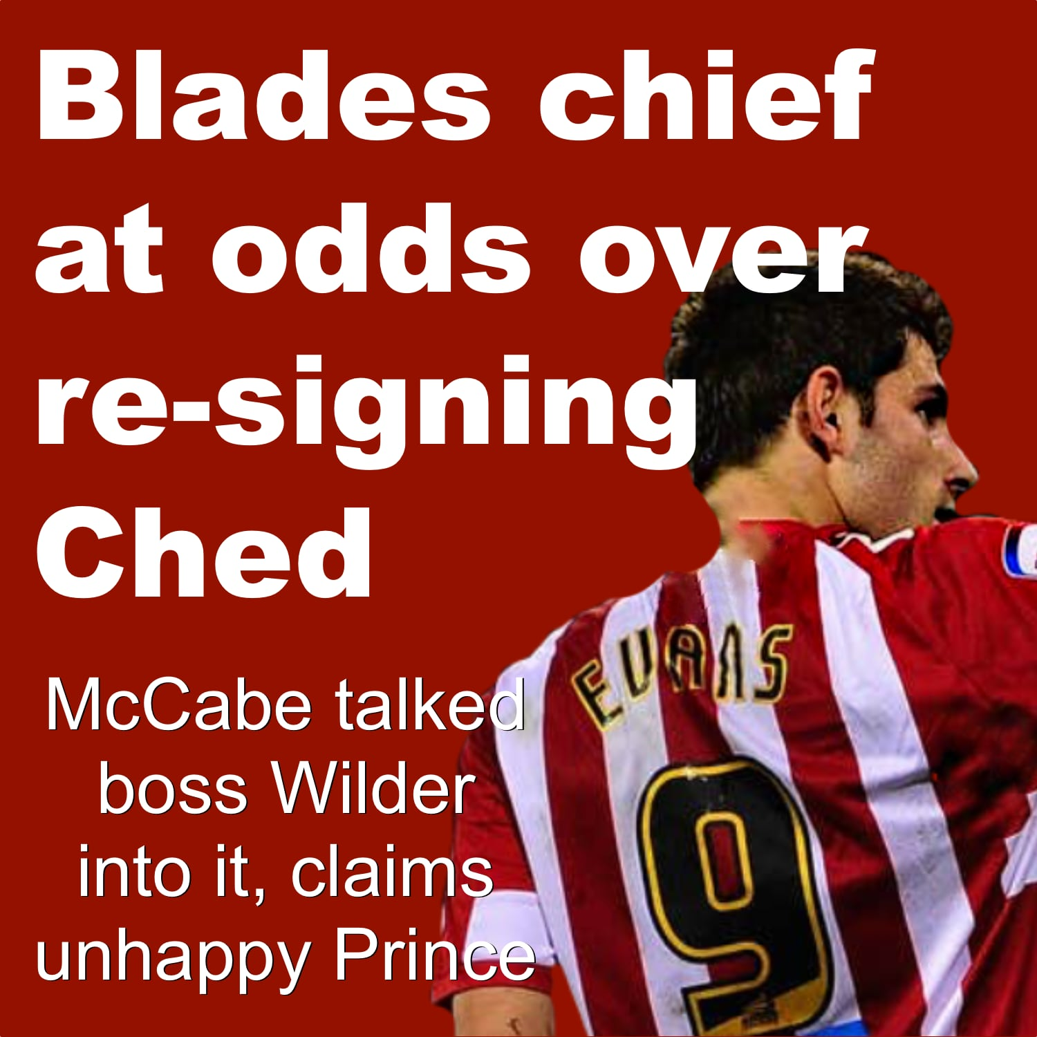 Blades chief at odds with official version of events over re-signing striker Ched Evans