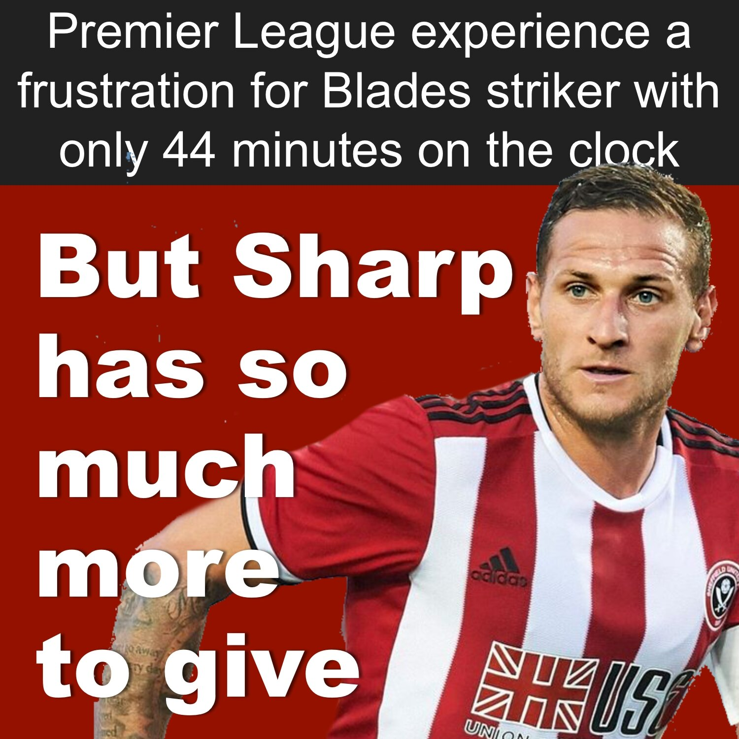 Billy Sharp's top flight frustration with Blades display