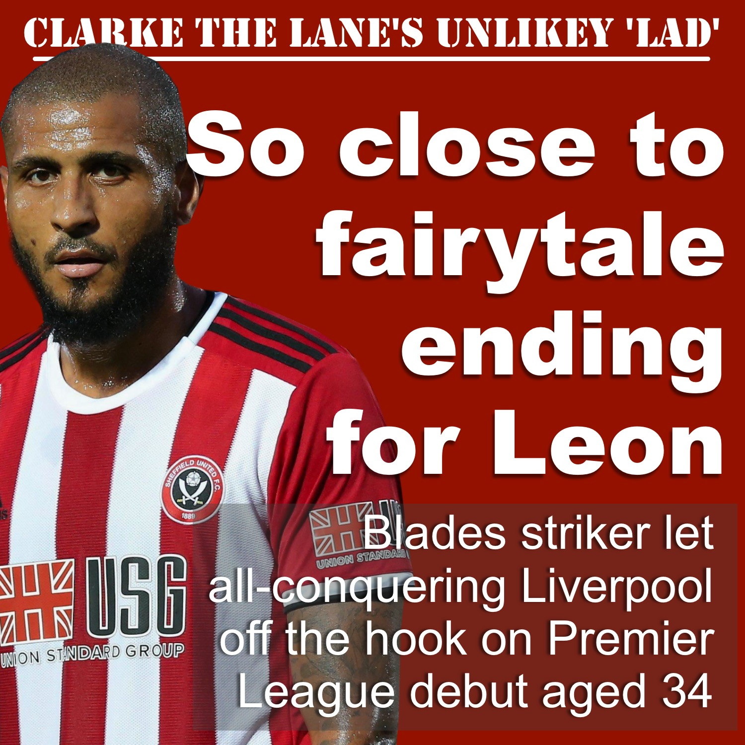 Sheffield United's Leon Clarke so close to fairytale against Liverpool on Premier League debut aged 34