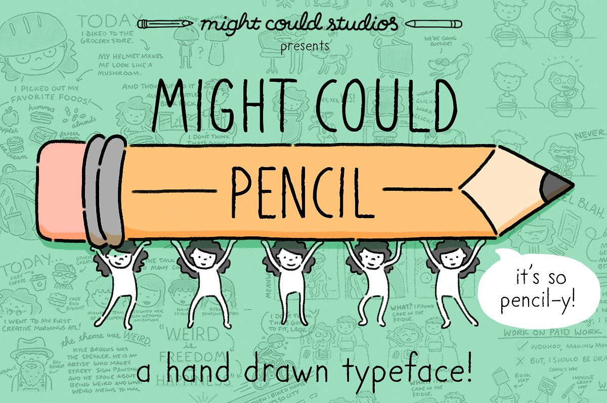 I don't always use handwritten fonts, but when I do I use might could pencil.