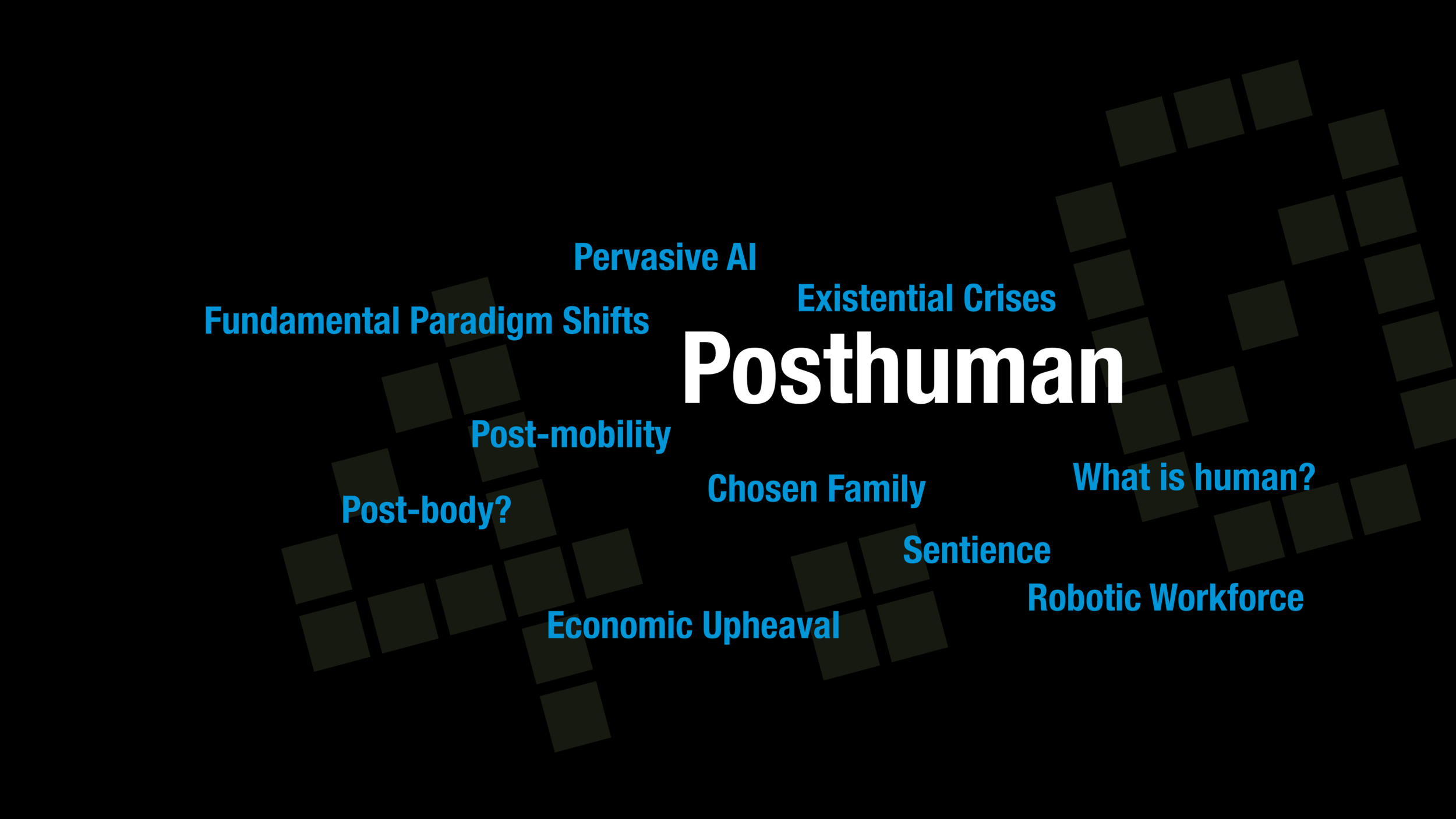 At the post-human stage we'll be dealing with pervasive artificial intelligence, major existential crises, fundamental paradigm shifts, and more questions about economic upheaval, bodies, and human beings in general.